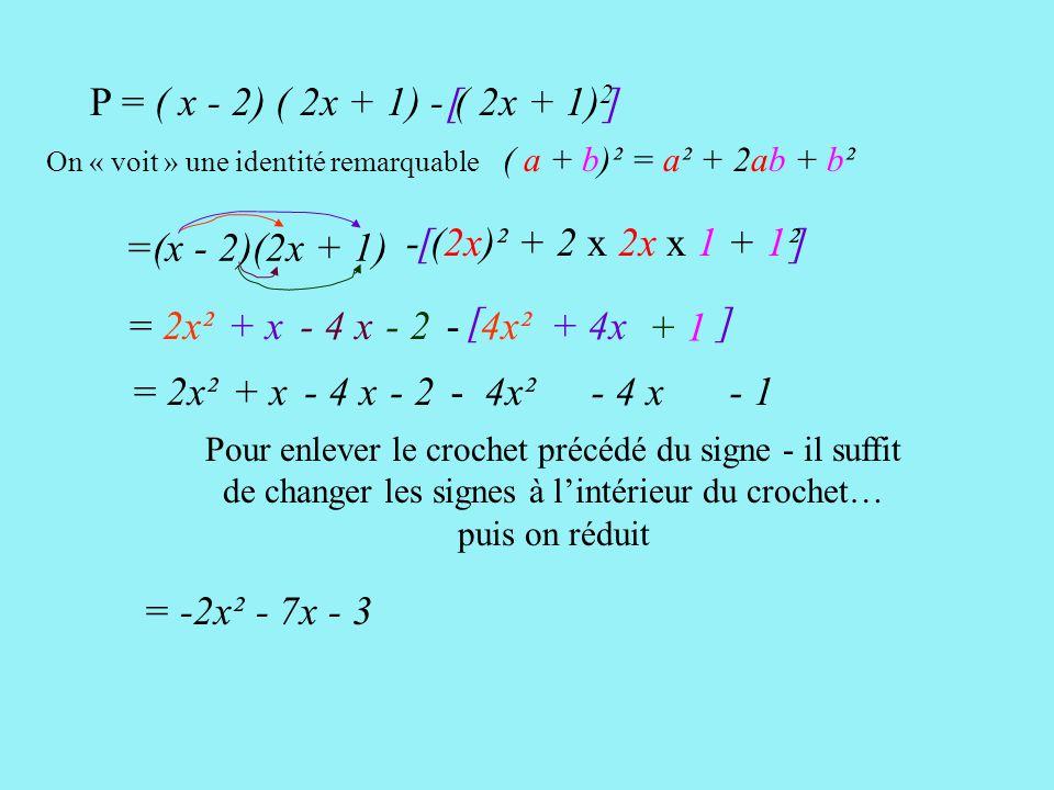 P = ( x - 2) ( 2x + 1) - ( 2x + 1)2 [ ] =(x - 2)(2x + 1)